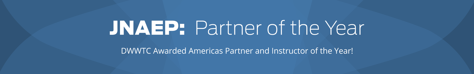 DWWTC WINS JNAEP AMERICAS: PARTNER OF THE YEAR!